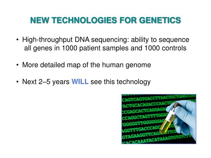 NEW TECHNOLOGIES FOR GENETICS
