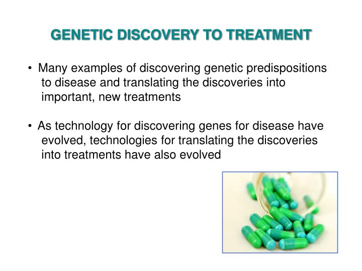 GENETIC DISCOVERY TO TREATMENT