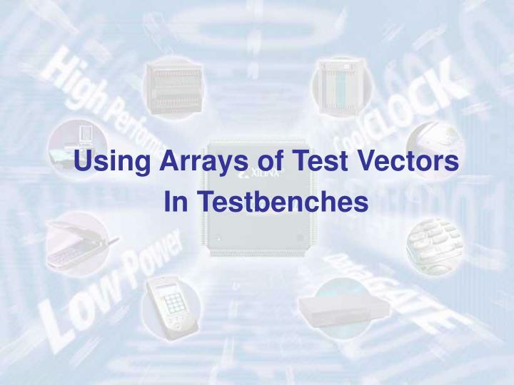 Using Arrays of Test Vectors