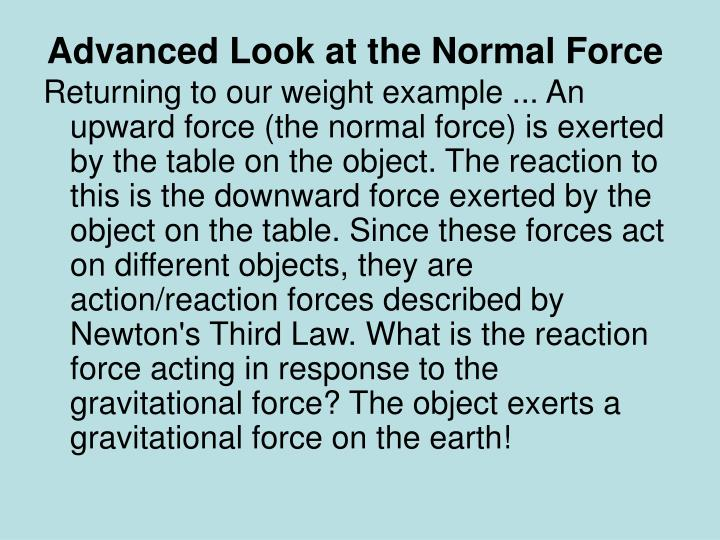 Advanced Look at the Normal Force