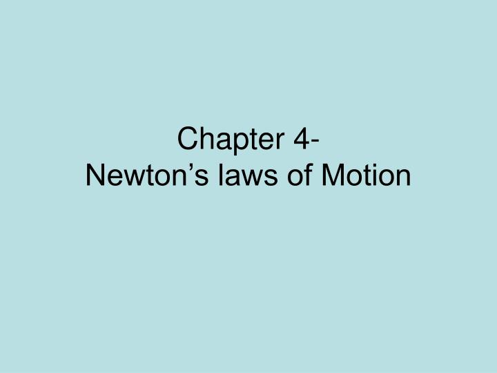 Chapter 4 newton s laws of motion