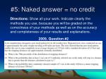 5 naked answer no credit