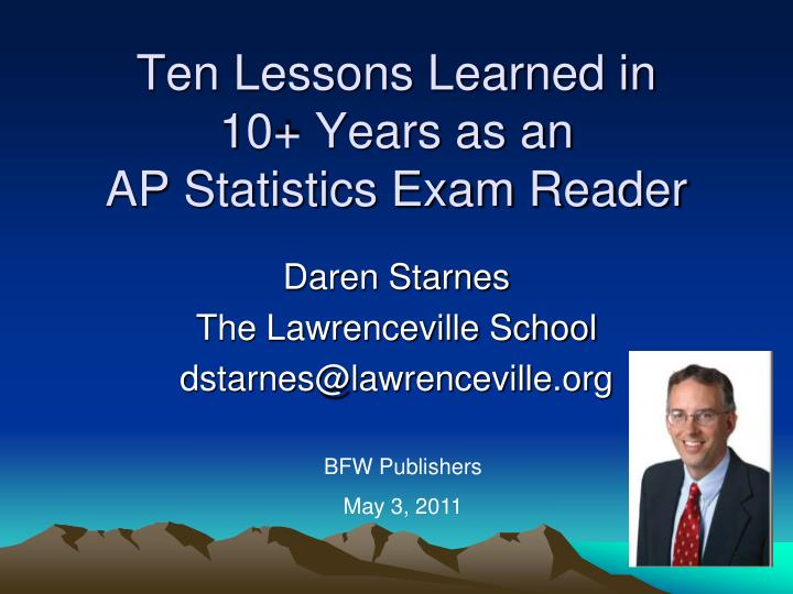 ten lessons learned in 10 years as an ap statistics exam reader n.