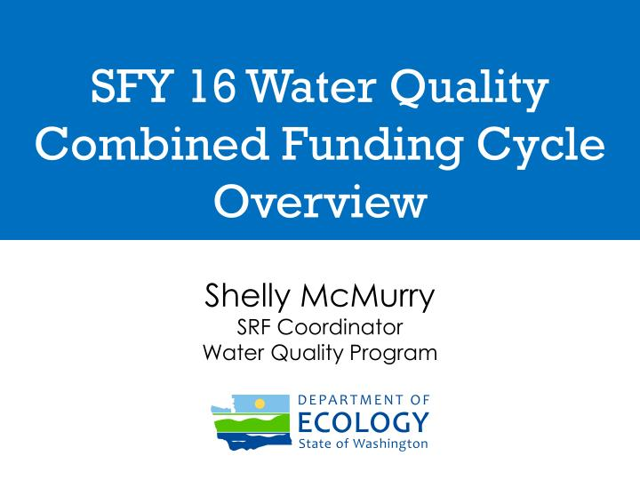 sfy 16 water quality combined funding cycle overview n.