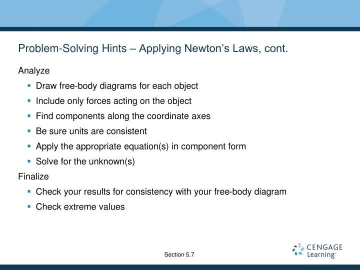Problem-Solving Hints – Applying Newton's Laws, cont.