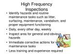high frequency inspections