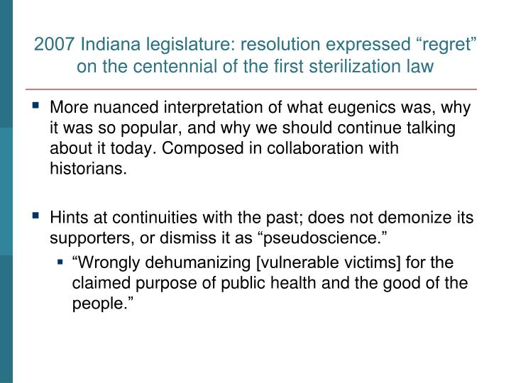 """2007 Indiana legislature: resolution expressed """"regret"""" on the centennial of the first sterilization law"""