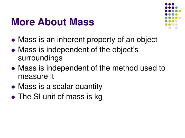 More About Mass