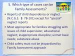 5 which type of cases can be family assessments