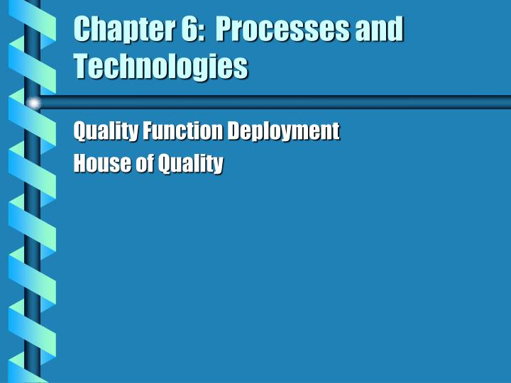 Chapter 6:  Processes and Technologies