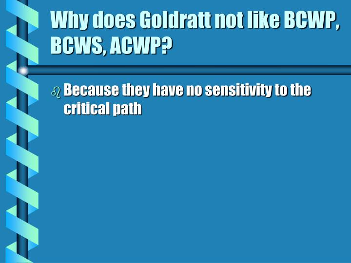 Why does Goldratt not like BCWP, BCWS, ACWP?