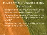 fiscal benefits of operating in sez indirect tax1