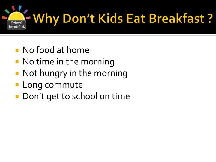 Why Don't Kids Eat Breakfast ?