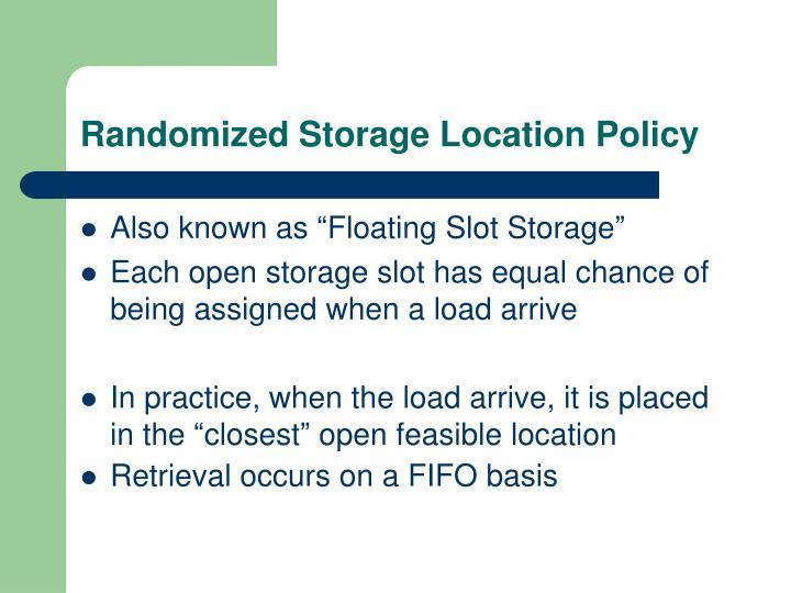 Randomized Storage Location Policy