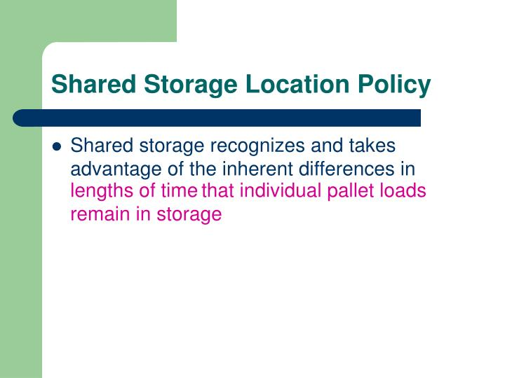 Shared Storage Location Policy