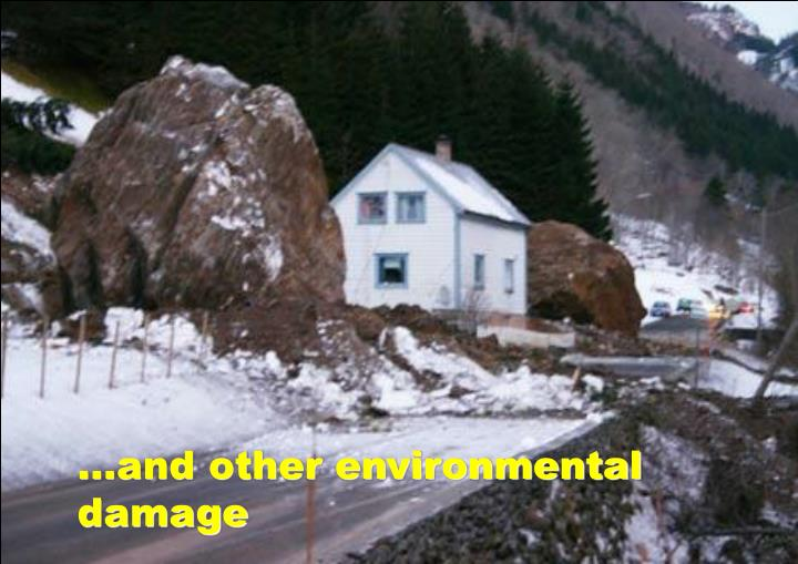 ...and other environmental damage