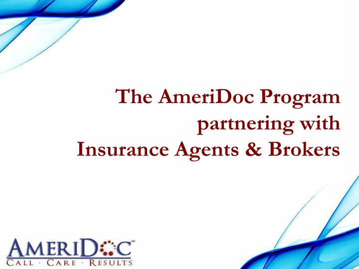 the ameridoc program partnering with insurance agents brokers n.