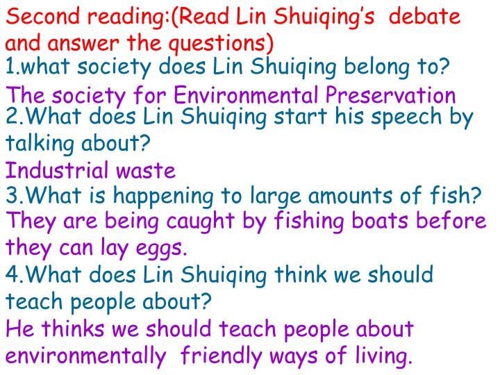 Second reading:(Read Lin Shuiqing's  debate and answer the questions)