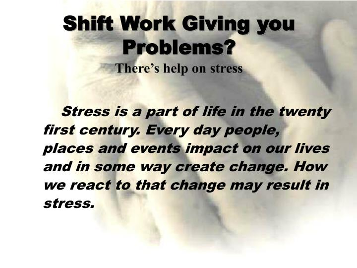 Shift work giving you problems there s help on stress