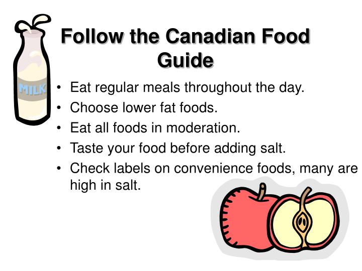 Follow the Canadian Food Guide