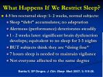 what happens if we restrict sleep