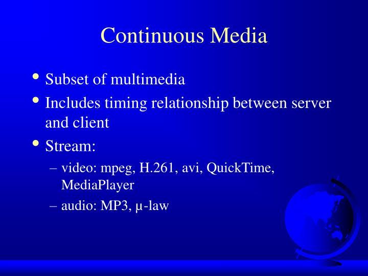 Continuous media
