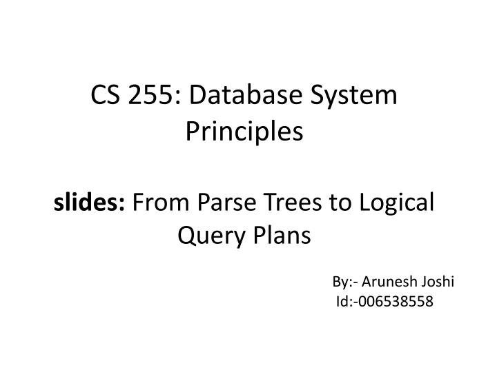 CS 255: Database System Principles