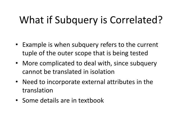 What if Subquery is Correlated?