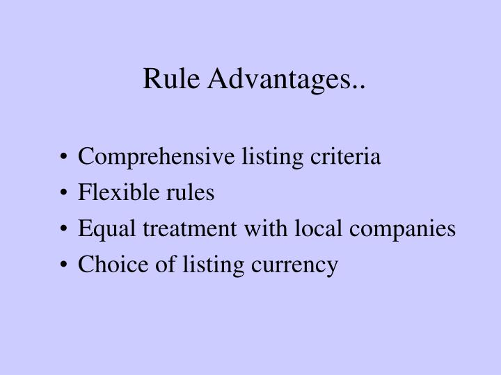 Rule Advantages..