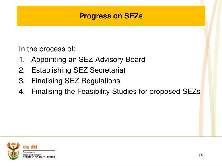 Progress on SEZs