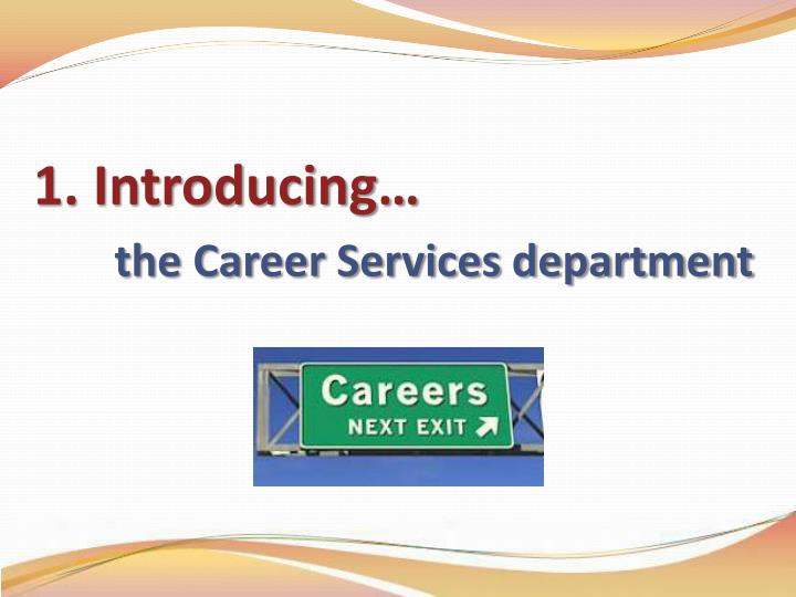 1 introducing the career services department