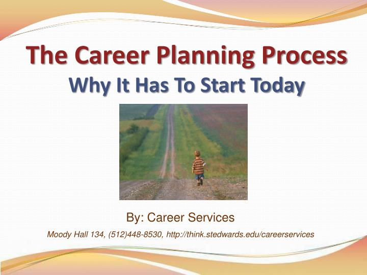 The career planning process why it has to start today