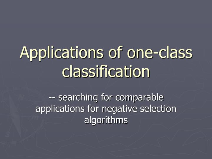 Applications of one class classification