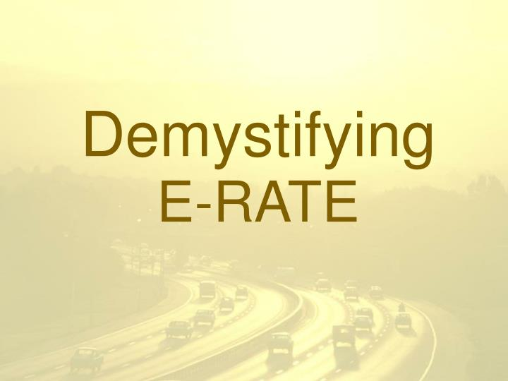 demystifying e rate n.