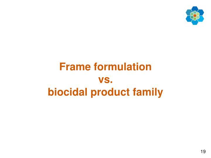 Frame formulation