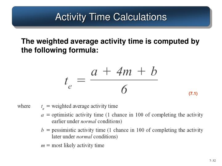 The weighted average activity time is computed by the following formula: