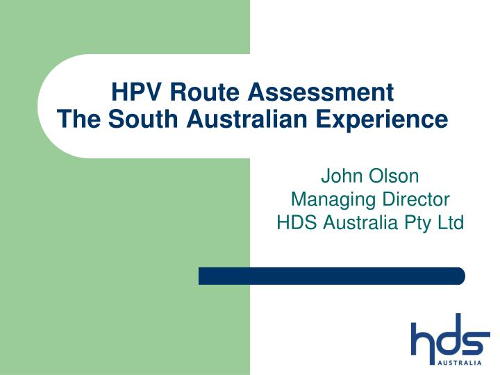 hpv route assessment the south australian experience n.