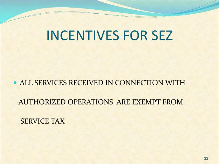 INCENTIVES FOR SEZ