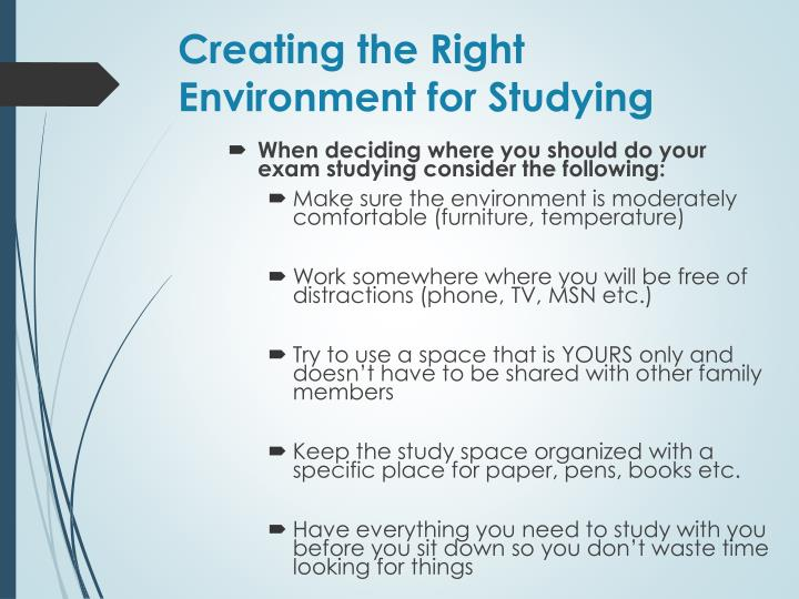 Creating the Right Environment for Studying