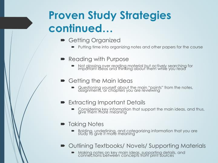 Proven Study Strategies continued…