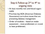 step 6 follow up 2 nd to 4 th to ongoing visits