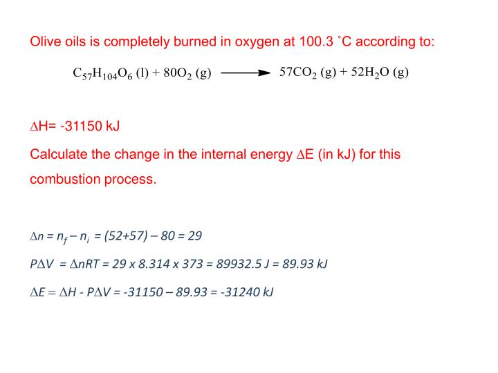 Olive oils is completely burned in oxygen at 100.3 ˚C according to: