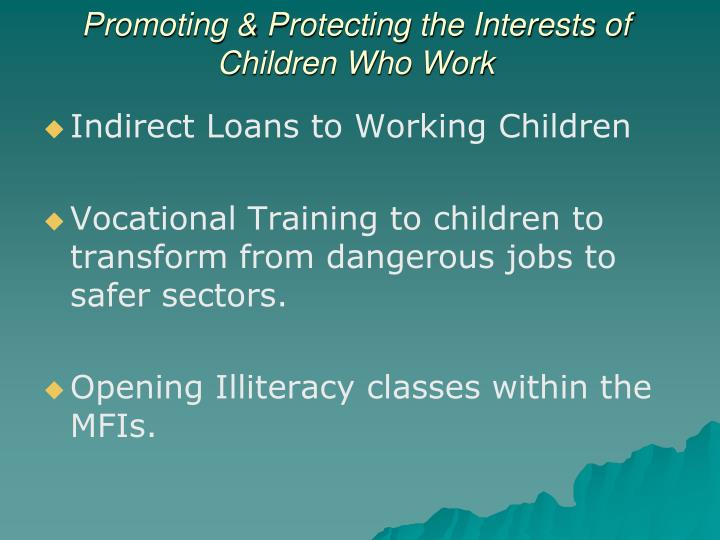 Promoting & Protecting the Interests of Children Who Work