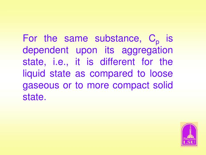 For the same substance, C