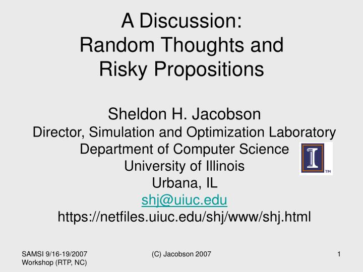 A discussion random thoughts and risky propositions