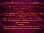 he was born a jew of the tribe of benjamin