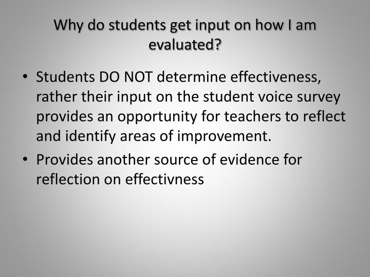 Why do students get input on how I am evaluated?