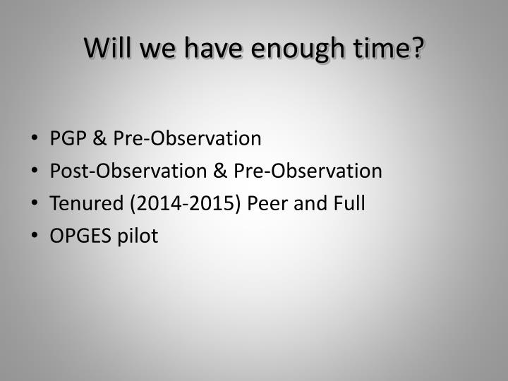 Will we have enough time