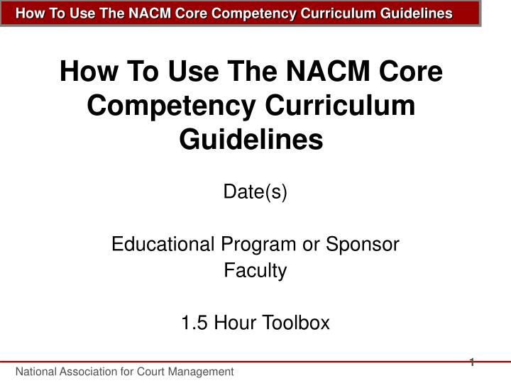 How to use the nacm core competency curriculum guidelines