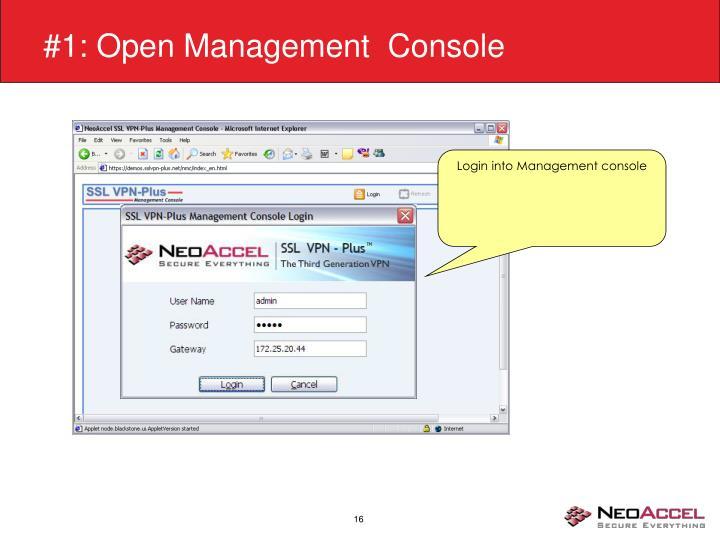 #1: Open Management  Console